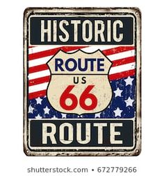 Route 66 vintage rusty metal sign on a white background, vector illustration Art Deco Posters, Cool Posters, Route 66 Sign, Garage Signs, Garage Art, Tourist Info, Vintage Metal Signs, Rusty Metal, Easy Rider