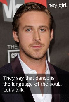 On dancing #salsa #dance #ryangosling. Oh my god if I could dance with Ryan Gosling my life would be complete.