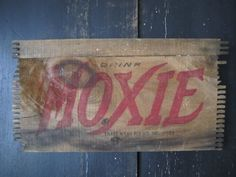 Moxie Vintage Moxie Soda Company Wooden Crate Sign