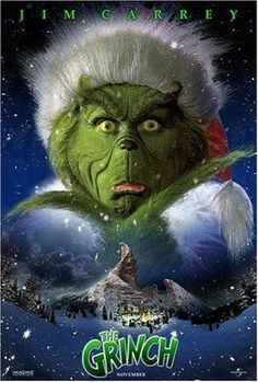 The Grinch (2000) - starring Jim Carrey. This is a great adaptation of the Dr. Suess book. Fun for the whole family!