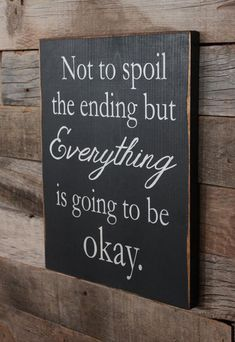 Large Wood Sign - Not To Spoil The Ending But Evertthing is Going to be Okay - Subway Sign - Farmhouse Sign - Home Decor - Gallery Wall - Home Design Diy Wood Signs, Wall Signs, Its Okay Quotes, To Spoil, Home And Deco, Daily Reminder, Home Decor Kitchen, Kitchen Wood, Kitchen Tips
