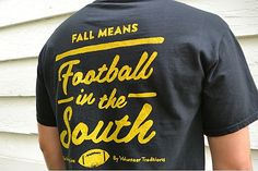 Fall Means Football in the South t-shirt from Volunteer Traditions $30 Different colors for different SEC schools!