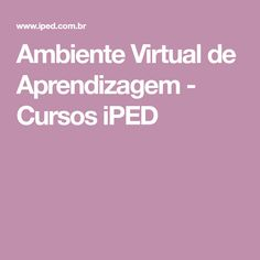 Ambiente Virtual de Aprendizagem - Cursos iPED Libra, Virtual Learning Environment, Apps, Study, Tips, Virgo, Libra Sign, Weighing Scale, Balance Sheet