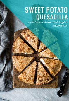 Sweet Potato Quesadillas with Goat Cheese and Apples | HelloGlow.co