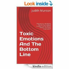 toxic emotions workplace essay Toxic emotions at work and what you can do about them [peter j frost] on amazoncom free shipping on qualifying offers based on extensive research and rich examples, frost makes a business case for why emotions matter in the workplace and the tangible price organizations pay for ignoring them.