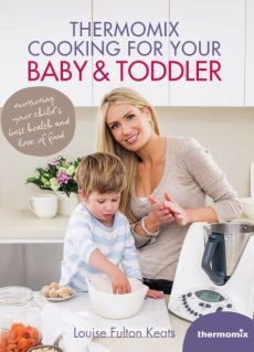 Louise Fulton Keats has developed Thermomix Cooking For Your Baby and Toddler. Filled with over 100 quick and easy Thermomix recipes, this b. Toddler Books, Toddler Meals, Kids Meals, Toddler Recipes, Baby Cooking, Cooking With Kids, Chicken Pumpkin, New Cookbooks, Mother's Day Diy