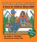 You Can Call Me Willy: A Story for Children About AIDS