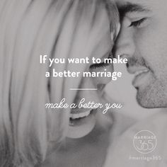 How to Change Your Spouse. (Make a better you)