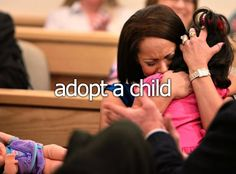 Adopt a Child. 125,000 children in the US are available for adoption, and adoption from foster care is essentially free, (and most states have post-adoption financial incentives)