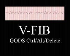 V-fib.  God's cntrl-alt-delete