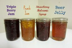 Berry jam, peach jam, strawberry balsamic syrup, beer jelly