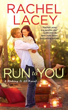 ONE LITTLE LIE. A WHOLE LOTTA TROUBLE.  RUN TO YOU Risking it All #1 Rachel…