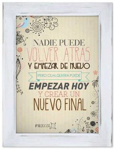 Nobody can go back and start again, but anyone can start today and create a new Motivacional Quotes, Book Quotes, Foto Transfer, Spanish Quotes, Spanish Memes, More Than Words, Beatles, Inspire Me, Wise Words