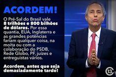 #GloboGolpista quer golpe no Brasil porque o patrão dela (USA) deseja. Eles estão de olho no nosso pré-sal