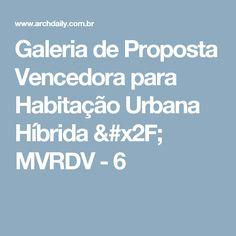 Galeria de Proposta Vencedora para Habitação Urbana Híbrida / MVRDV - 6