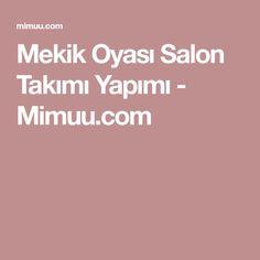 Mekik Oyası Salon Takımı Yapımı - Mimuu.com