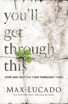 You'll Get Through This--Awesome book by Max Lucado