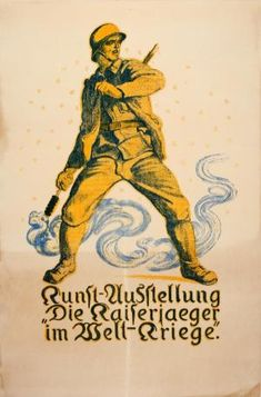 Kaiserjager WWI Art Exhibition by Ferdinand Andri: Austria - AntikBar Original Vintage Posters Vintage Advertising Posters, Vintage Advertisements, Vintage Posters, Vintage Art, Ski Posters, Travel Posters, Original Vintage, Antiques For Sale, World War One