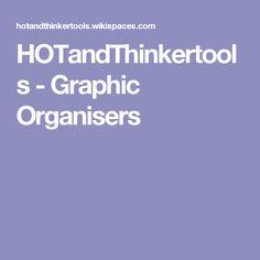 HOTandThinkertools - Graphic Organisers