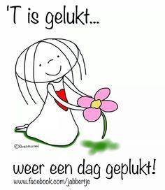 't is gelukt weer een dag geplukt #Jabbertje