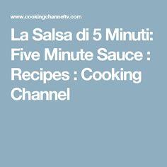La Salsa di 5 Minuti: Five Minute Sauce : Recipes : Cooking Channel