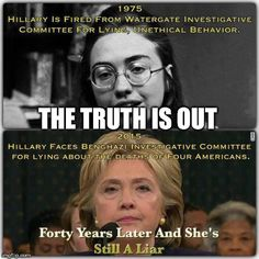 And she never lies  | THE TRUTH IS OUT | image tagged in hillary clinton,politics,memes | made w/ Imgflip meme maker