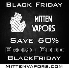 Save 60% with promo code.  BlackFriday . Code applies to. Mitten Vapors. Prsm Vapors. The Twenty1 Club. Freshly Squeezed Lemonade. . . Mitten Vapors E-Liquid. Available online. MittenVapors.com. . . @mitten_vapors . @prsmvapors. . . #mittenvapors #prsmvap