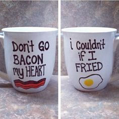 Tasse amusante - Don't go bacon my heart