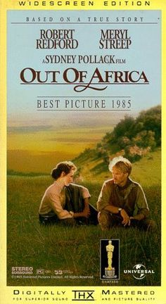 'Out of Africa' by Karen Blixen was adapted by Sydney Pollack in 1985