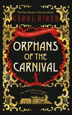 Orphans of the Carnival - Carol Birch