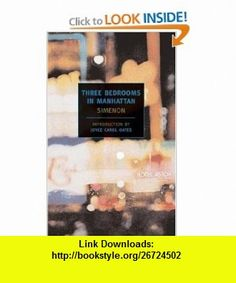 Three Bedrooms in Manhattan (New York Review  Classics) (9781590170441) Georges Simenon, Marc Romano, Lawrence G. Blochman, Joyce Carol Oates , ISBN-10: 159017044X  , ISBN-13: 978-1590170441 ,  , tutorials , pdf , ebook , torrent , downloads , rapidshare , filesonic , hotfile , megaupload , fileserve