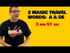 2 Magic Spanish Travel Words - A and De - YouTube