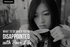 disappointed with your life