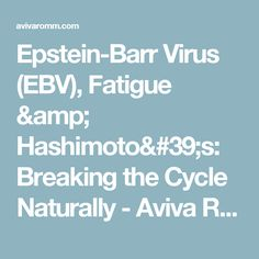 Epstein-Barr Virus (EBV), Fatigue & Hashimoto's: Breaking the Cycle Naturally - Aviva Romm