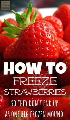 How To Freeze Strawberries So They Arent One Big Mound