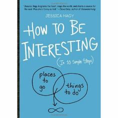 """Read """"How to Be Interesting (In 10 Simple Steps)"""" by Jessica Hagy available from Rakuten Kobo. The product of a unique vision that adds up to an entirely new kind of book, Jessica Hagy's How to Be Interesting combin. I Love Books, Books To Read, Simple Doodles, Everything Is Possible, Funny As Hell, Rich Life, Christmas Gift Guide, Book Projects, Book Format"""
