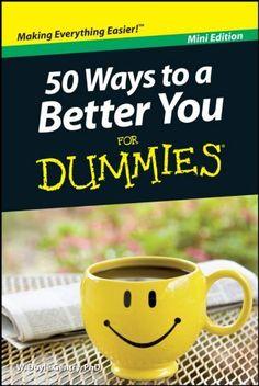 50 Ways to a Better You For Dummies, Mini Edition de W. Doyle Gentry, http://www.amazon.fr/dp/B004MPRDXG/ref=cm_sw_r_pi_dp_9YeKub05ZZKK3