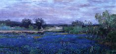 Blue Bonnets at Twilight ~ Robert Julian Onderdonk, 1922