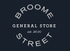 broome street general store; this sign/font is kind of awesome
