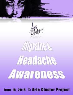 MIGRAINE & HEADACHE AWARENESS MONTH 2015, Day 18 - Arte Cluster Project *AWARENESS through ART* http://alcecluster.cefalea.it/index.php?option=com_k2&view=itemlist&layout=category&task=&id=&Itemid=546