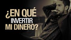 EN QUE INVERTIR MI DINERO #GanarDinero
