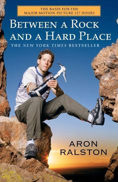 Read Book Between a Rock and a Hard Place: The Basis of the Motion Picture 127 Hours, Author Aron Ralston James Franco, Good Books, Books To Read, My Books, Jane Austen, Thing 1, Memoirs, The Book, Book Worms