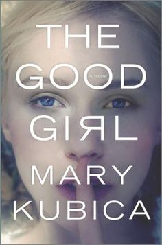 "The Good Girl by Mary Kubica. A thrilling page turner. ""An addictively suspenseful and tautly written thriller, The Good Girl is a propulsive debut that reveals how even in the perfect family, nothing is as it seems. Good Girl, I Love Books, Great Books, Books To Read, My Books, Quote Books, Book Qoutes, Amazing Books, 12th Book"