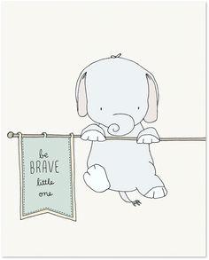 Elephant Nursery Art - Be Brave Little One More