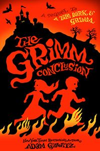 The Grimm Conclusion by Adam Gidwitz (A Tale Dark and Grimm #3)