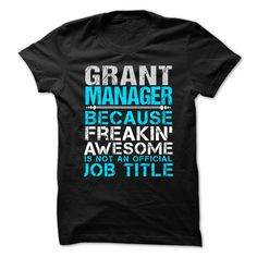 Grant Manager Because Freaking Awesome Is Not An Is Not An Official Job Title T- Shirt  Hoodie Grant Manager