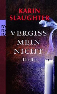 """Vergiss mein nicht"" by Karin Slaughter (in German, pages, hardcover)"