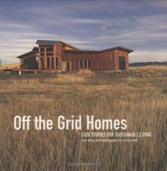 #Off The #Grid Homes: Case Studies for #Sunstainable Living by Lori Ryker