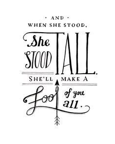 """""""And When She Stood, She Stood Tall"""" commissioned hand drawn lettering print - 8 x 10"""" Lyrics from Slow It Down by The Lumineers"""