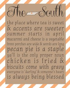 The South - Tennessee print - Choose Your Color.in my next life I think I'd like to be Southern. Southern Pride, Southern Sayings, Southern Girls, Southern Charm, Southern Living, Southern Belle Secrets, Southern Baby, Country Quotes, Southern Comfort